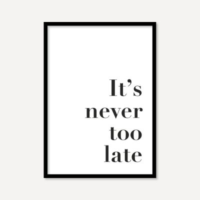 It's Never Too Late | Poster