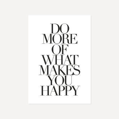 Do More Of What Makes You Happy | Poster
